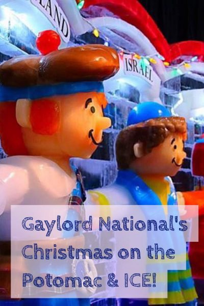 Gaylord National ICE Christmas on the Potomac World Travel Adventurers luxury resort travel DC's top holiday attraction