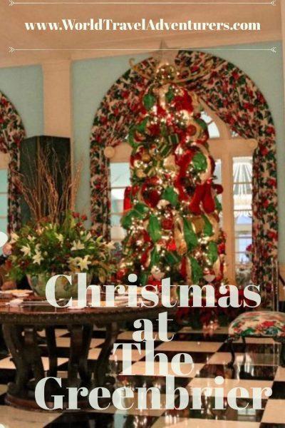 Greenbrier at Christmas holiday luxury resort luxury travel world travel adventurers WorldTravelAdventurers