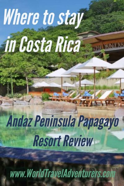 Where to stay in Costa Rica: Andaz Peninsula Papagayo Resort Review